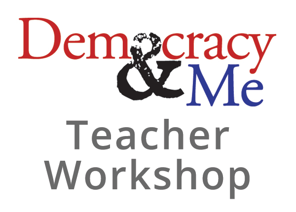 Democracy and Me Workshop for Teachers